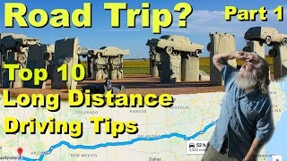 Road Trip? Top 10 Long Distance Driving Tips