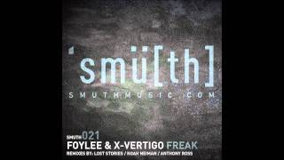 Foylee & X-Vertigo - Freak (Anthony Ross Remix) [Smu[th] Digital]