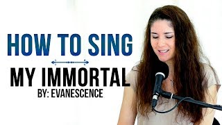 "How to Sing That Song: ""MY IMMORTAL"" by Evanescence"