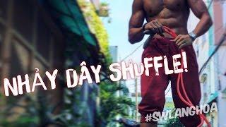 Hướng dẫn nhảy dây Shuffle Cực Hot! tập thể lực hiệu quả - Street Workout Lang Hoa