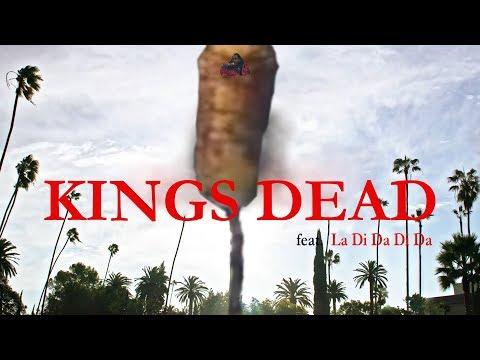 King&39;s Dead but it&39;s LA DI DA DI DA
