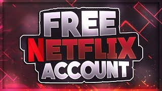 How to Get a Free Netflix Account 2018 (Premium)