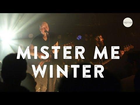 Mister Me - Winter (live@bagstage)