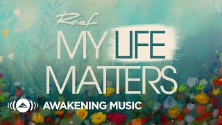 Raef - My Life Matters (Official Lyric Video)