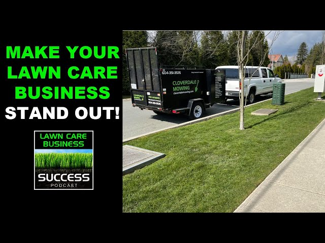 Setting Your  Lawn Care Business Apart From The Competition!
