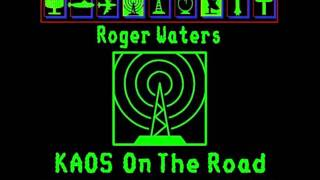 Roger Waters: K.A.O.S On The Road - 09) Get Your Filthy Hands Off My Desert
