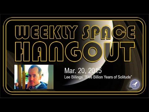 Weekly Space Hangout - March 20, 2015:  Lee Billings' Five Billion Years of Solitude