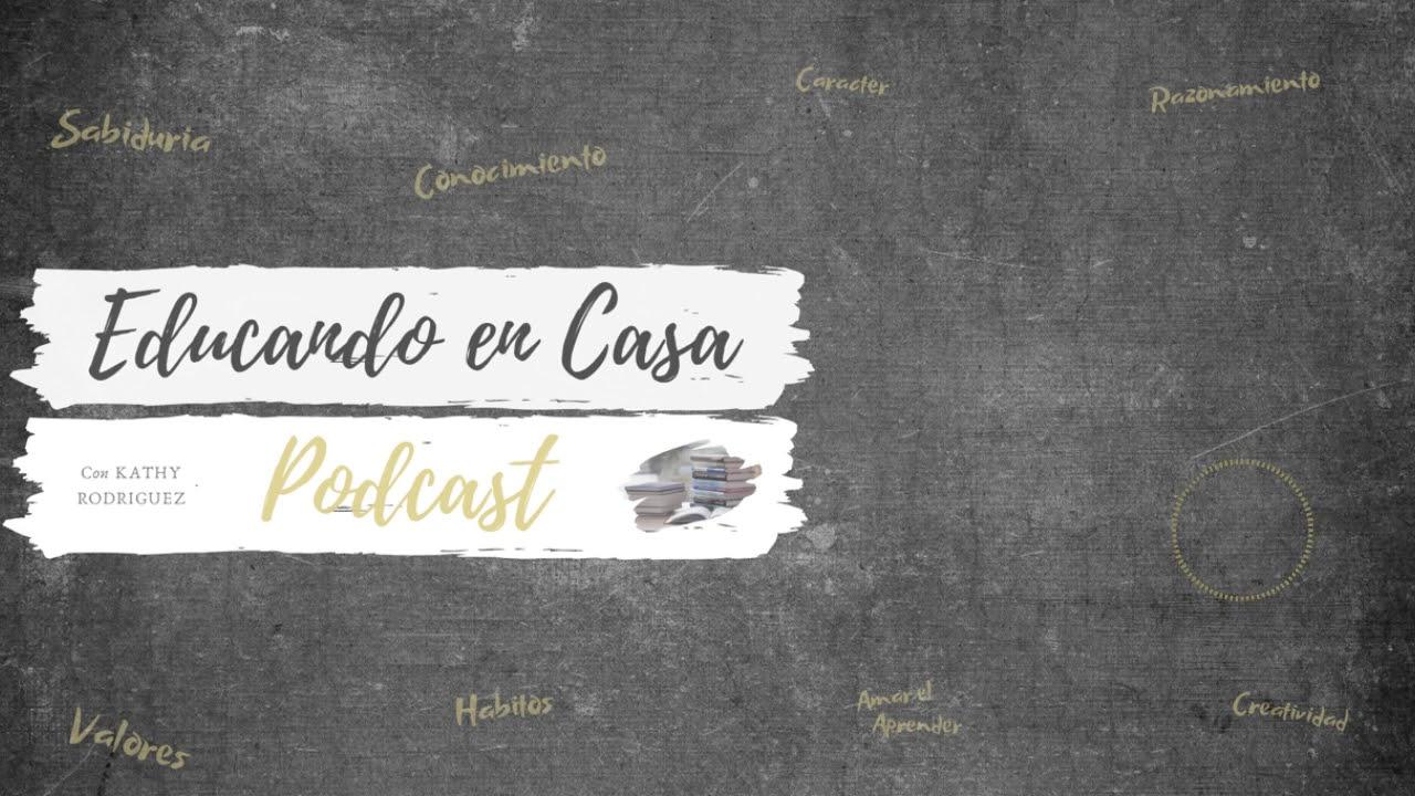 Episodio #29- Escuela Secundaria/ High School | Educando En Casa Podcast |