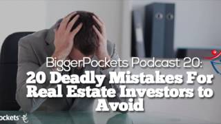 20 Deadly Mistakes For Real Estate Investors to Avoid | BP Podcast 20