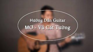 Mơ (Vũ Cát Tường) - hướng dẫn guitar Hoàng Lưu