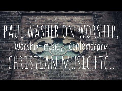 Paul Washer on worship, worship-music, contemporary christian music etc.