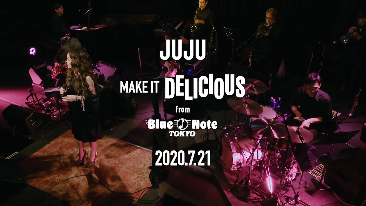 「MAKE IT DELICIOUS」 from BLUE NOTE TOKYO