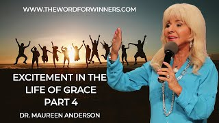 Excitement in the Life of Grace Part 4