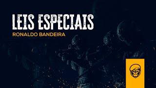 RONALDO BANDEIRA (LEIS ESPECIAIS)