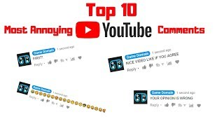 Top 10 Most Annoying YouTube Comments