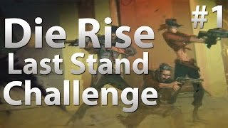 Die Rise: LAST STAND Elevator Challenge - Black Ops 2 Zombies (Part 1)