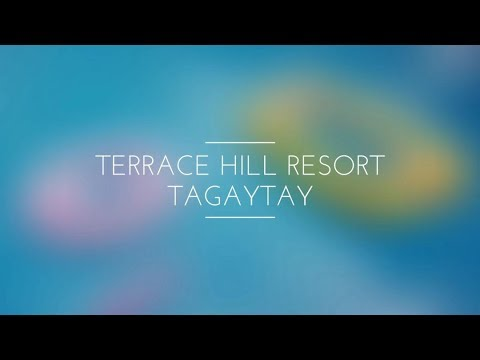 Terrace Hill Resort Tagaytay 2018