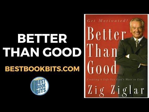 Better Than Good | Zig Ziglar | Book Summary | bestbookbits.com