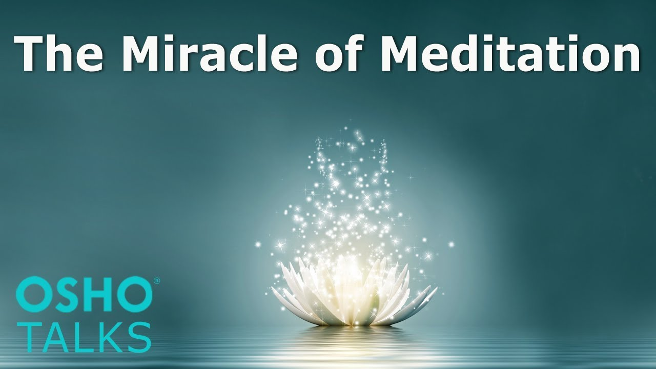 OSHO: The Miracle of Meditation ...
