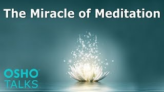 OSHO: The Miracle of Meditation thumbnail