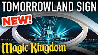 NEW Tomorrowland SIGN INSTALLED at the Magic Kingdom! - Disney News