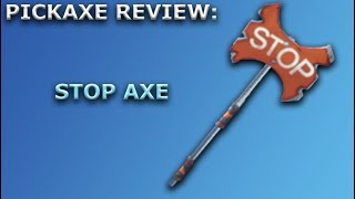 Stop Axe Pickaxe Review + Sound Showcase! ~ Fortnite Battle Royale