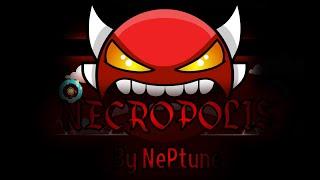 100% Necropolis by NePtune | Insane Demon | itzAnT00
