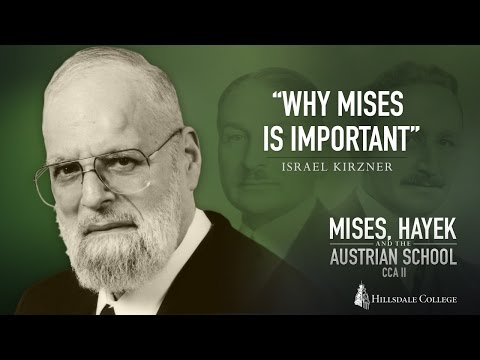 Why Mises Is Important - Israel Kirzner