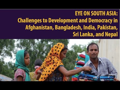 Eye on South Asia: Challenges to Development and Democracy