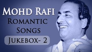 Mohd Rafi Romantic Songs - Jukebox 2- Mohd. Rafi Top 10 Evergreen Hindi Hits