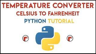 Python - Temperature Converter Tutorial (Celsius to Fahrenheit)