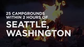 25 Campgrounds Within 2 Hours of Seattle, WA