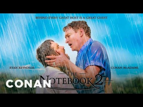 "Ryan Reynolds & Conan Star In ""The Notebook 2""   CONAN on TBS"