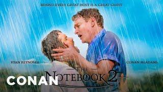 "Ryan Reynolds & Conan Star In ""The Notebook 2""  - CONAN on TBS streaming"