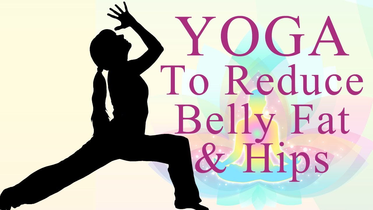 Yoga To Reduce Belly Fat And Hips