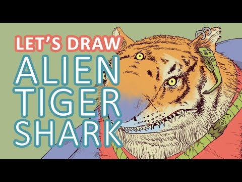 WE ARE DOOMED - Let's Draw Alien Tiger-Shark