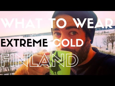 What to wear in extreme cold conditions Finland