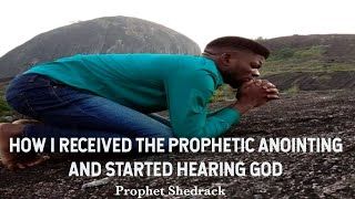 How I started Prophęcying and hearing the voice of God |Prophet Shedrack A.O|