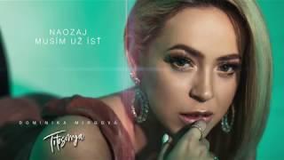 DOMINIKA MIRGOVÁ - NECHAJ MA ÍSŤ feat. ERYCAN (lyric video)