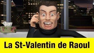 La St-Valentin de Raoul - Têtes à claques thumbnail