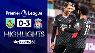 Liverpool dominantly leapfrog Leicester into the top 4 | Burnley 0-3 Liverpool | EPL Highlights