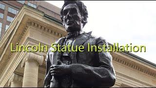 Lincoln statue installation