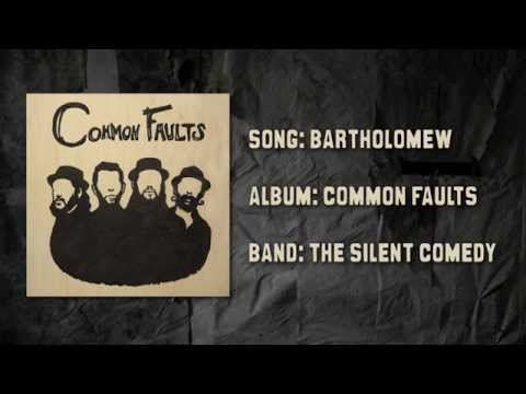 "The Silent Comedy - ""Bartholomew"" Album Version"