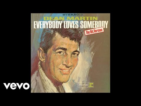 Dean Martin - Everybody Loves Somebody (Audio)