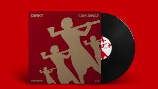 Dinky - I Am Away