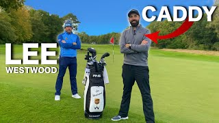 I caddy for Tour Professional Lee Westwood | UNDER PAR!?