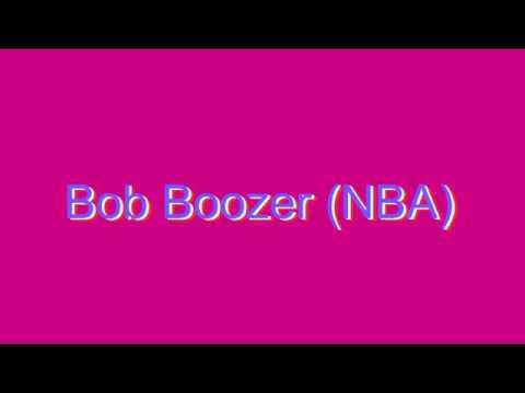 How to Pronounce Bob Boozer (NBA)