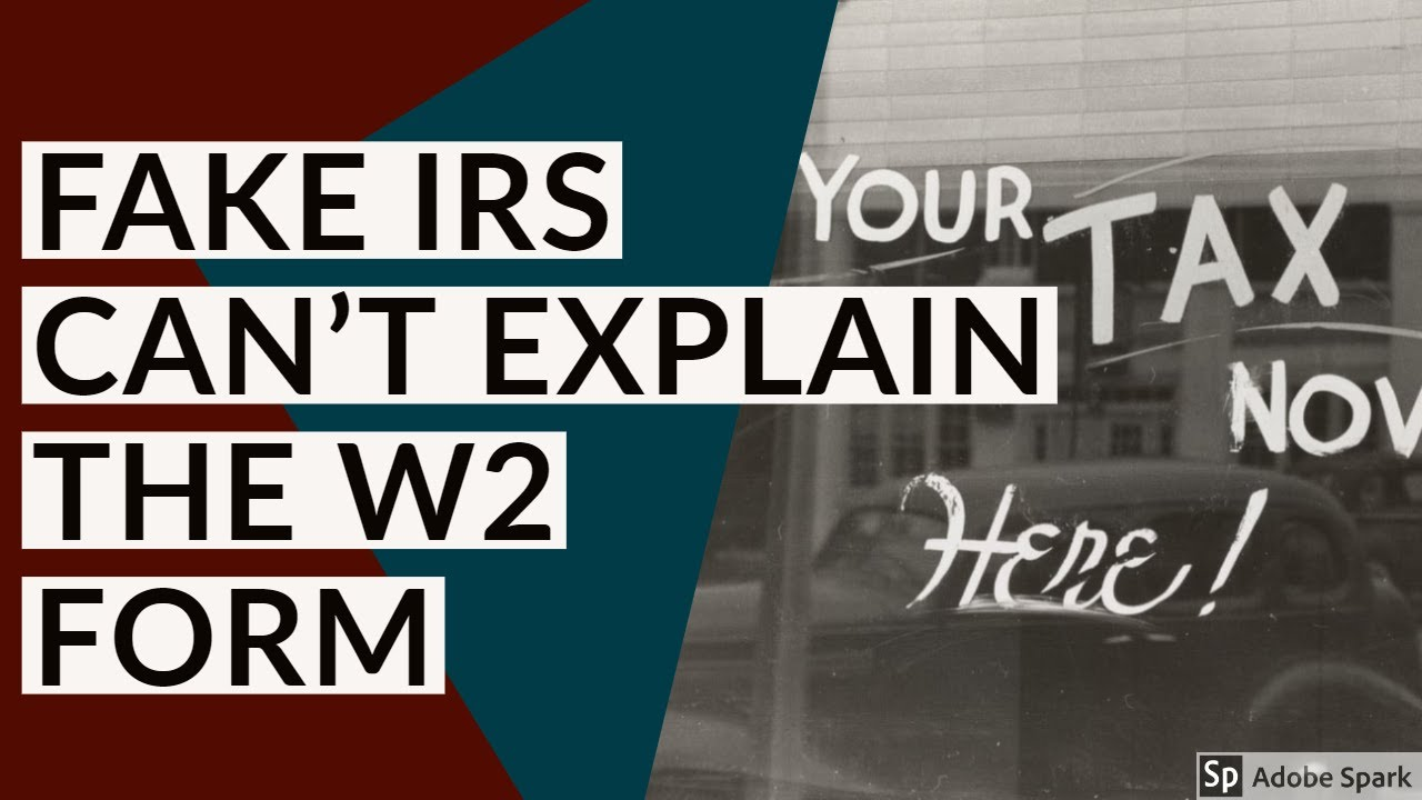 Fake IRS Doesn\'t Understand the W2 Form - YouTube