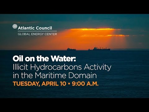 Oil on the Water: Illicit Hydrocarbons Activity in the Maritime Domain