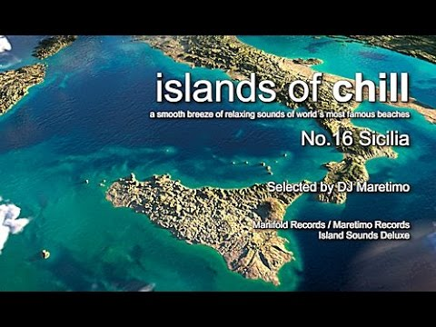 Islands Of Chill - No.16 Sicilia, Selected by DJ Maretimo, Beautiful Chillout Flight